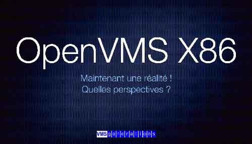 OpenVMS sur x86, maintenant une réalité !
