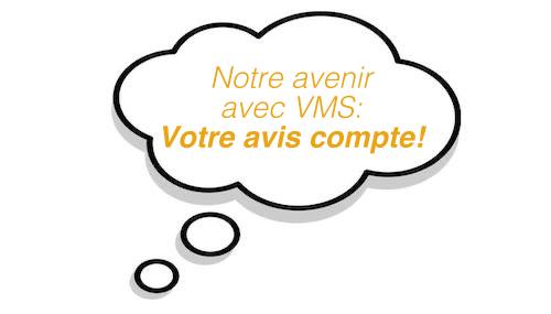 Questionnaire en ligne : notre avenir avec VMS